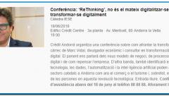 Conferència: 'ReThinking', no és el mateix digitalitzar-se que transformar-se digitalment Càtedra IESE 19/06/2019 Edifici Crèdit Centre · 3a planta·Av. Meritxell, 80·Andorra la Vella 19:00 Crèdit Andorrà organitza una conferència sobre com afrontar la transformació digital, a càrrec de Marc Vidal, divulgador econòmic i consultor en transformació i estratègia digital. El ponent ens parlarà dels nous models de negoci, de processos, del nou client digital i de com repensar l'empresa.D'altra banda, també identificarà el valor que la tecnologia, les dades, l'automatització i la intel·ligència artificial poden aportar a sectors cabdals a Andorra com ara el comerç o el turisme i, sobretot, el paper rellevant de les persones en aquesta revolució tecnològica.Entrada lliure. Confirmació d'assistència abans del 18 de juny al telèfon 88 88 88. Aforament limitat.