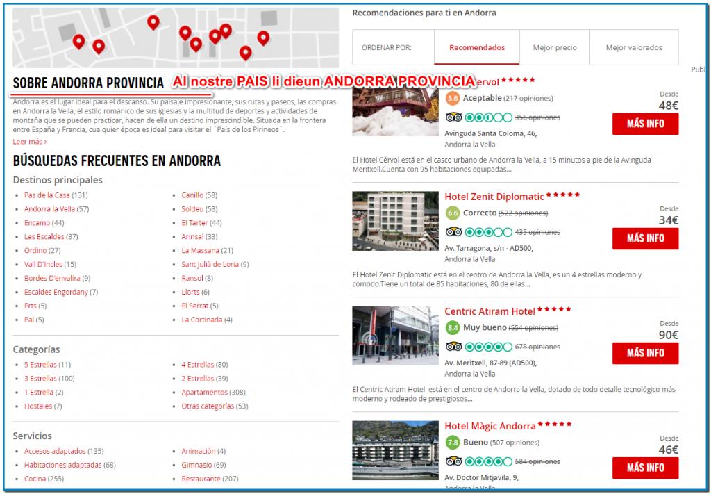 Falta de respeto intolerable de las grandes empresas de reservas como ATRAPALO le llaman a ANDORRA ANDORRA PROVINCIA término Español no existente en Andorra