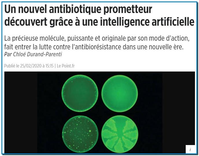 Un nouvel antibiotique prometteur découvert grâce à une intelligence artificielle La précieuse molécule, puissante et originale par son mode d'action, fait entrer la lutte contre l'antibiorésistancedans une nouvelle ère.