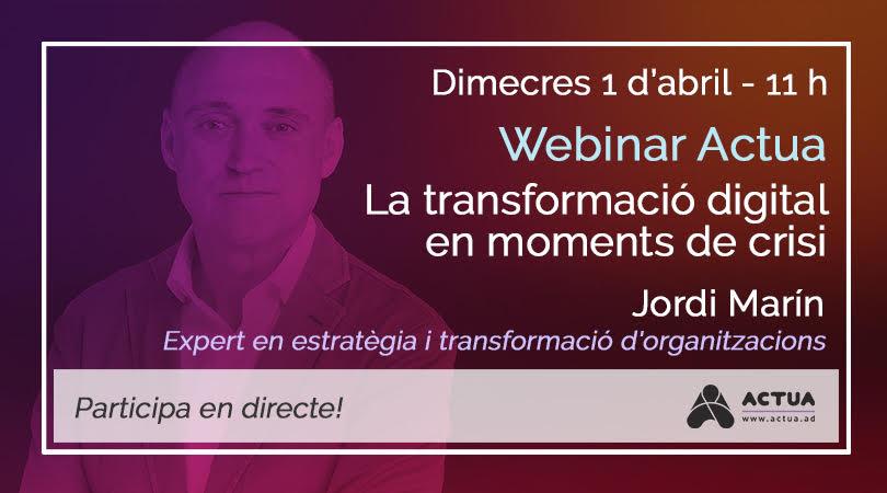 Actua proposa una sèrie de seminaris Jordi Marín parlarà com les empreses poden aprofitar les oportunitats de la transformació digital en temps de crisi