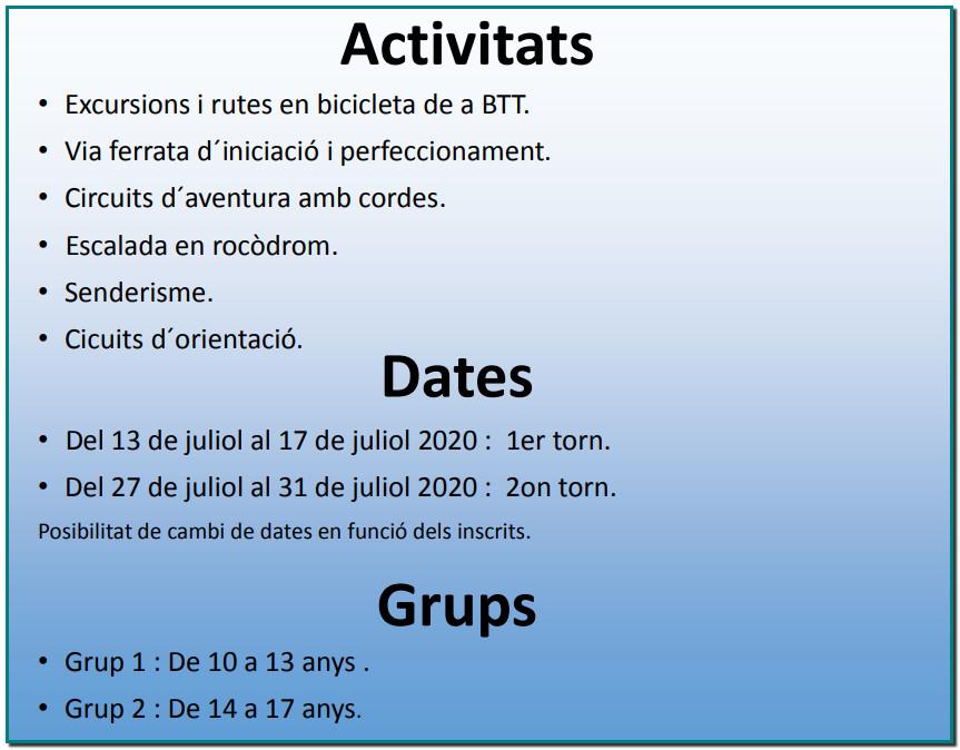 CAMPUS AVENTURA JULIOL 2020 ANDORRA Del 13 de juliol al 17 de juliol . 1er torn Del 27 de juliol al 31 de juliol . 2on torn. Via Ferrata - Bicicleta de muntanya BTT Parc acrobatic – Escalada en rocòdrom Muntanyisme - Orientació #aventura #viaferrata #muntanyisme #parcacrobatic