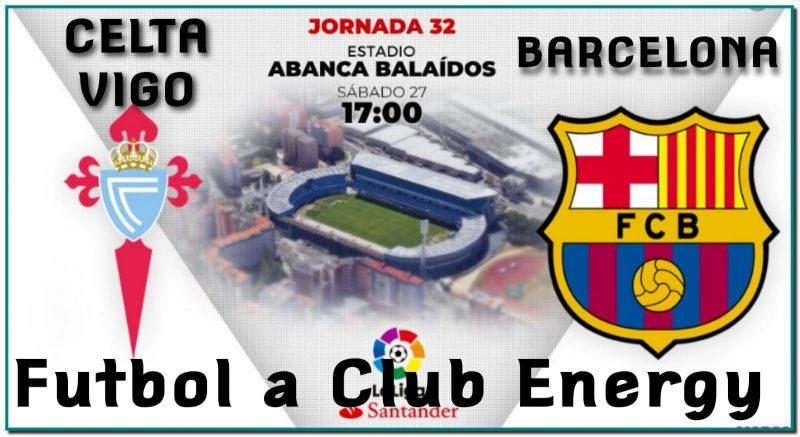 Demà dissabte partit CELTA de VIGO -vs- FC BARCELONA a les 5 de la tarda. Reserva ara la teva taula per veurà el teu equip en una pantalla gegant, t'esperem. CLUB ENERGY ANDORRA.
