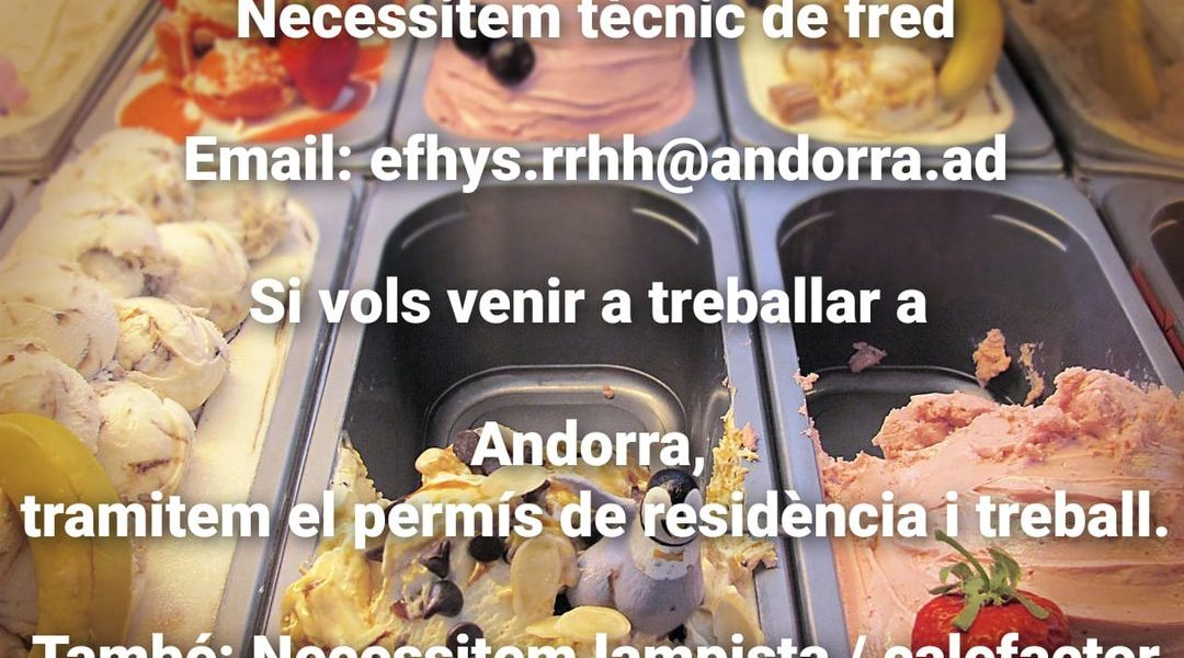 Necessitem tècnic de fred Email: efhys.rrhh@andorra.ad Si vols venir a treballar a Andorra, et fem el permís de residència i treball. També: Necessitem lampista/calefactor