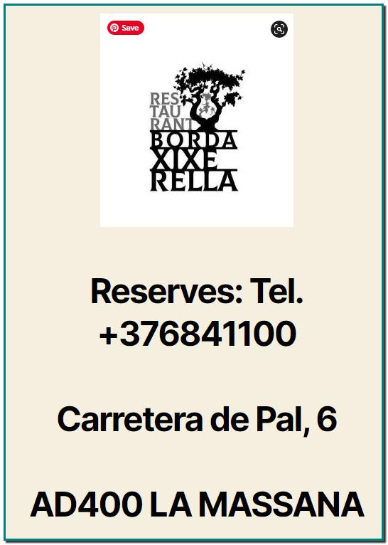 rESTAURANT bORDA XIXERELLA Reserves: Tel. +376841100 Carretera de Pal, 6 AD400 LA MASSANA XIXERELLA Restaurant de cuina Andorrana, Mediterrània, Internacional i Espanyola plats elaborats amb el saber fer de les antigues receptes de la millor cuina de muntanya.
