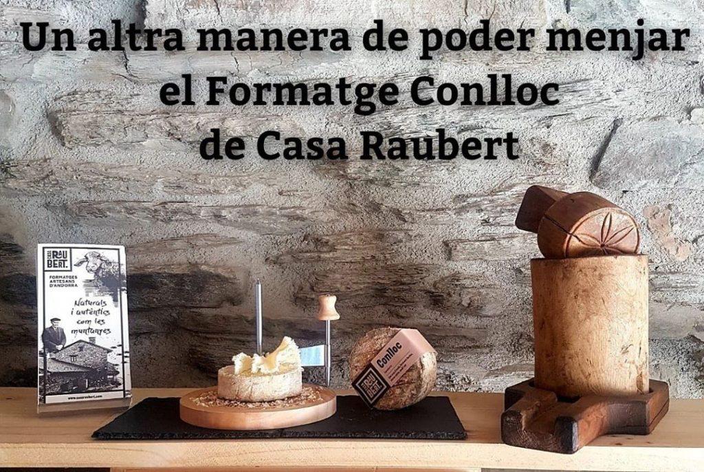 Formatgeria Casa Raubert Escàs - La Massana. Andorra. Formatges de Pastor Artesanals, Boníssims i Naturals. Tel. +376817600 -