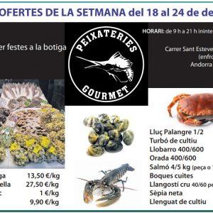 Grans ofertes de la setmana del 18 al 24 de desembre a Peixateries Gourmet Andorra les ofertes al millor preu i la millor qualitat